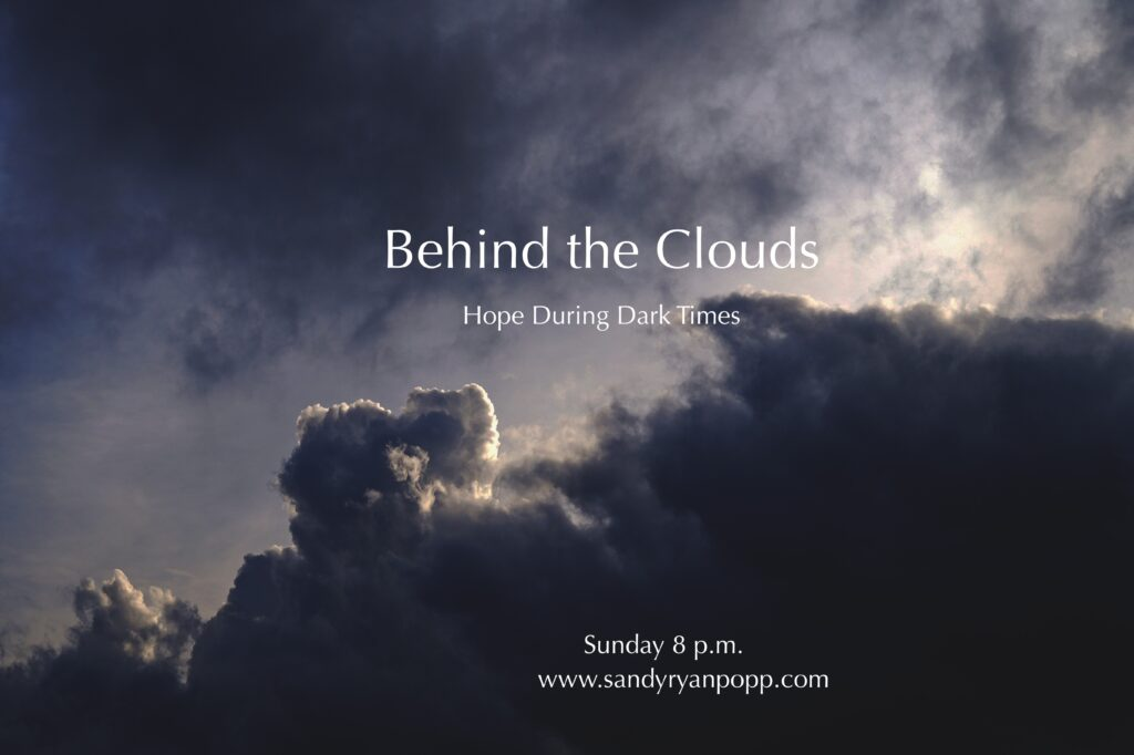 Behind The Clouds…